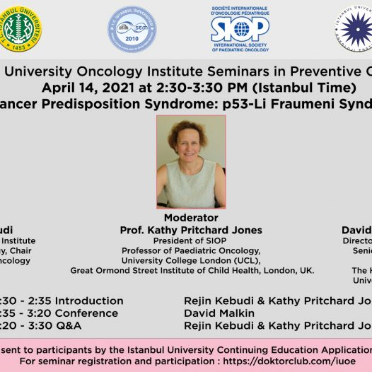Cancer Predisposition Syndrome: p53-Li Fraumeni Syndrome, April 14, 2021 at 2.30-3.30 pm (Istanbul time)